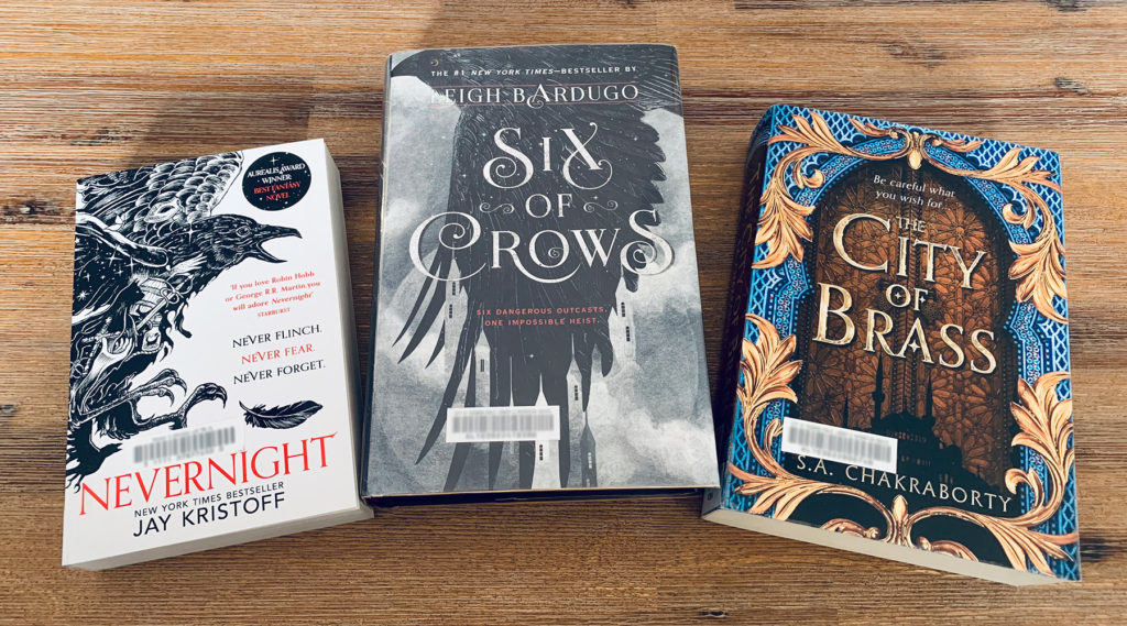 Borrowed books: Nevernight by Jay Kristoff, Six of Crows by Leigh Bardugo, The City of Brass by S.A. Chakraborty